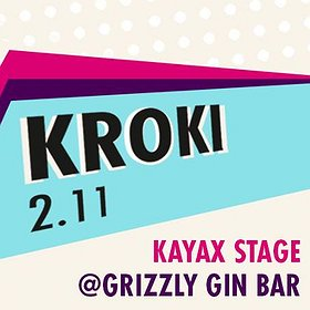Koncerty: Kroki // Kayax Stage // Grizzly Gin Bar